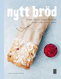 Nytt bröd : baka gott utan gluten