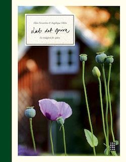 Låt det spira : en trädgård för själen