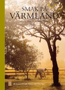 Smak på Värmland : maten, miljöet og menneksene