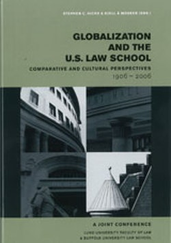 Globalization and the U.S. Law School Comparative and Cultural Perspectives 1906-2006