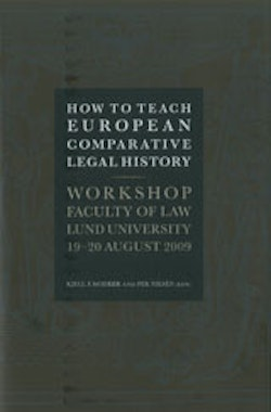 How to Teach European Comparative Legal History Workshop Faculty of Law Lund University 19-20 August 2009