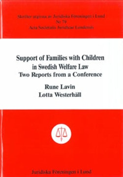Support of Families with Children in Swedish Welfare Law Two Reports from a Conference