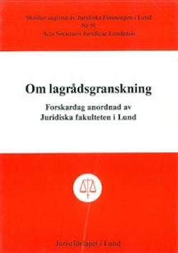 Om lagrådsgranskning Forskardag anordnad av Juridiska fakulteten i Lund