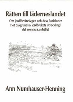 Rätten till fäderneslandet Om jordförvärvslagen och dess funktioner mot bakgrund av jordbrukets utveckling i det svenska samhället