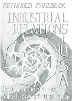 Industrial Relations i USA Ett porträtt av 'the Land of the Free'