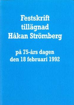 Festskrift tillägnad Håkan Strömberg på 75-års dagen den 18 februari 1992