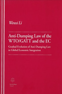 Anti-Dumping Law of the WTO/GATT and the EC Gradual Evolution of Anti-Dumping Law in Global Economic Integration