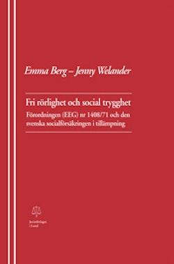 Fri rörlighet och social trygghet Förordningen (EEG) nr 1408/71 och den svenska socialförsäkringen i tillämpning