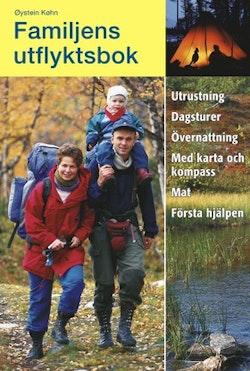 Familjens utflyktsbok : utrustning, dagsturer, övernattning, med karta och kompass, mat, första hjälpen