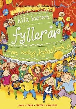 Alla barnen fyller år : en rolig kalasbok : saga, lekar. tårtor, kalastips