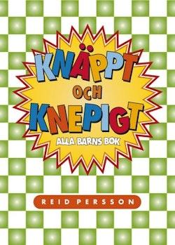 Knäppt och knepigt : alla barns bok