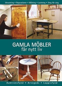 Gamla möbler får nytt liv : reparationer och ytbehandlingar