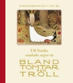 Ulf Starks samlade sagor ur Bland tomtar och troll