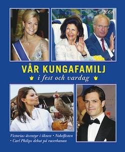Vår kungafamilj : i fest och vardag 2008
