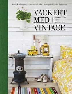 Vackert med vintage : inspiration, idéer, inredning