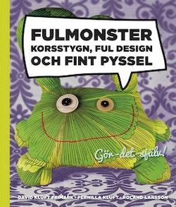 Fulmonster : korsstygn, ful design och fint pyssel
