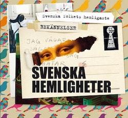 Svenska hemligheter : svenska folkets hemligaste bekännelser