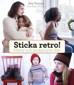 Sticka retro! : varmt och stickat som förr