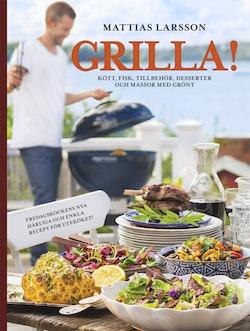 Grilla! : kött, fisk, tillbehör, desserter och massor med grönt