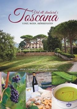 Vid ett stenbord i Toscana : vinet, maten, skördefesten