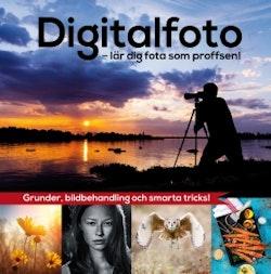 Digitalfoto : lär dig fota som proffsen!