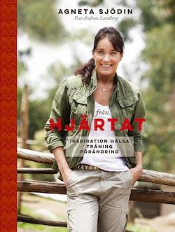 Från hjärtat : inspiration, hälsa, träning, förändring