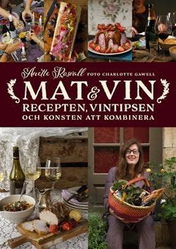 Mat & vin : recepten, vintipsen och konsten att kombinera