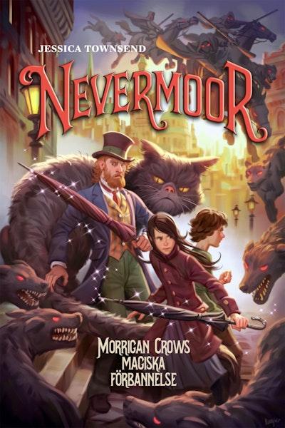 Nevermoor. Morrigan Crows magiska förbannelse