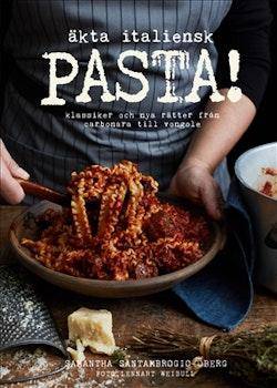 Äkta italiensk pasta! : klassiker och nya rätter från carbonara till vongole
