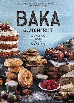 Baka glutenfritt : matbröd och söta favoriter