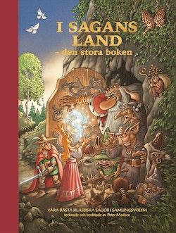 I sagans land – den stora boken : våra bästa klassiska sagor i samlingsvolym