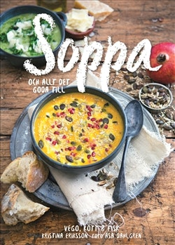 Soppa : och allt det goda till