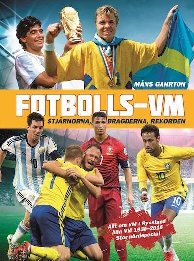 Fotbolls-VM : stjärnorna, bragderna, rekorden