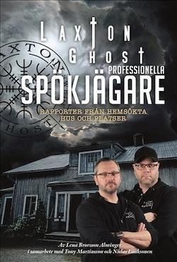 LaxTon Ghost professionella spökjägare : rapporter från hemsökta hus och platser