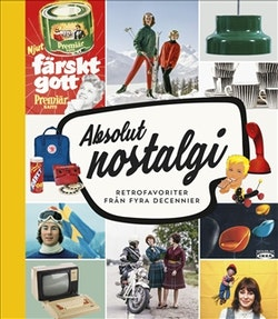Absolut nostalgi : retrofavoriter från fyra decennier