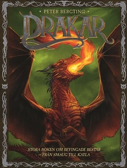 Drakar : stora boken om bevingade bestar från - Smaug till Katla