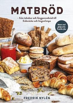 Matbröd – från tekakor och långpannebröd till fröknäcke och lingonlimpa
