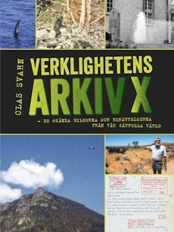 Verklighetens Arkiv X : de okända bilderna och berättelserna från vår gåtfulla värld