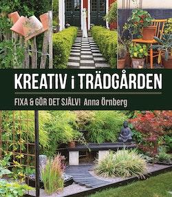 Kreativ i trädgården : Fixa & gör det själv