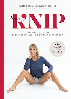 Nya Knip : för bättre sexliv, stoltare hållning och starkare kropp