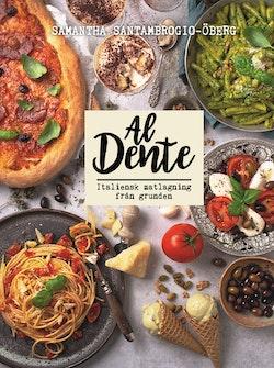 Al Dente : Italiensk matlagning från grunden