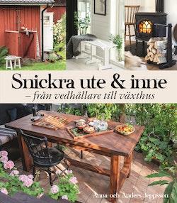 Snickra ute & inne : Från vedhållare till växthus