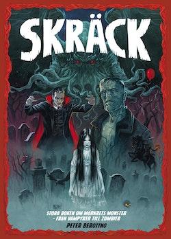 Skräck : stora boken om mörkrets monster - från vampyrer till zombier