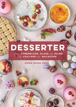 Desserter : Från cheesecake, glass och pajer till praliner och macarons