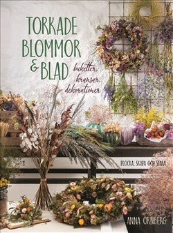 Torkade blommor & blad : Buketter, kransar, dekorationer