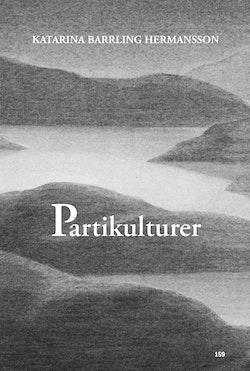 Partikulturer: Kollektiva självbilder och normer i Sveriges riksdag