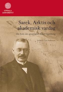Sarek, Arktis och akademisk vardag : en bok om geografen Axel Hamberg