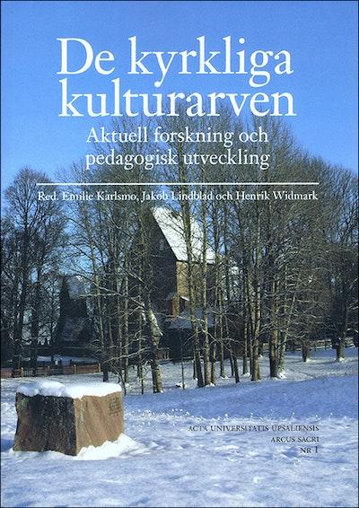 De kyrkliga kulturarven: aktuell forskning och pedagogisk utveckling
