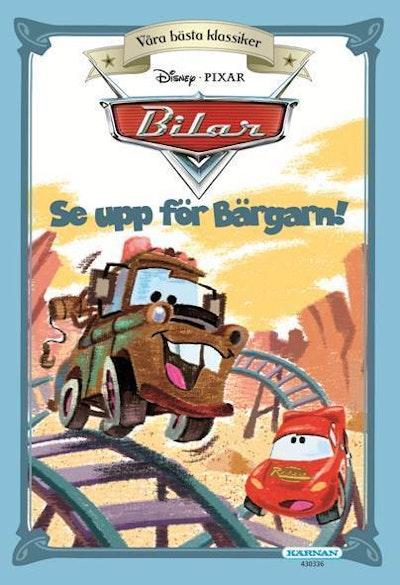 Bilar. Våra bästa klassiker - Se upp för Bärgarn!