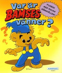 Var är Bamses vänner?